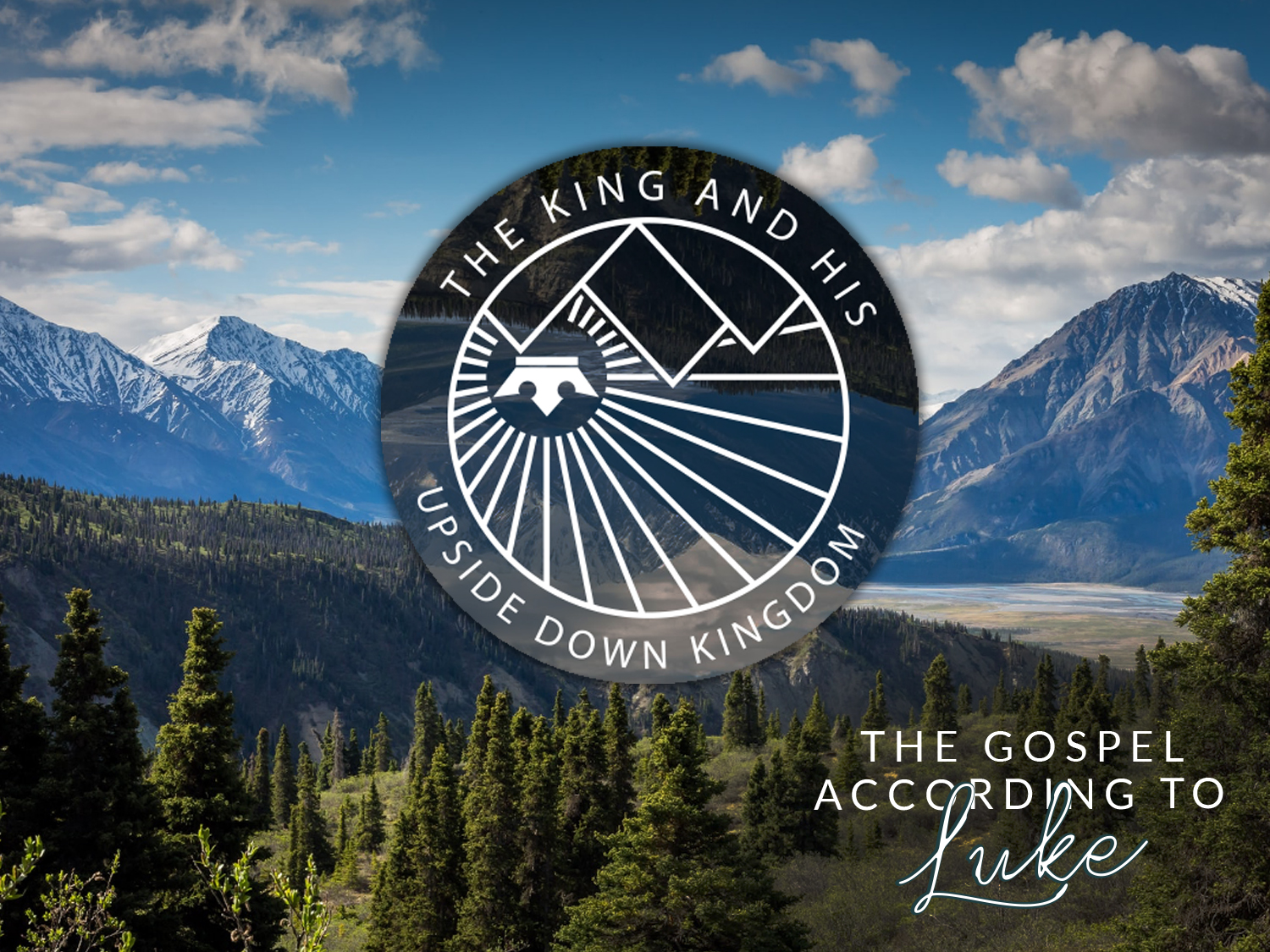The Gospel of Luke: The King and His Upside Down Kingdom